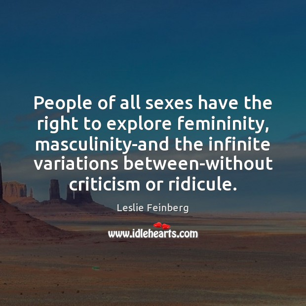 People of all sexes have the right to explore femininity, masculinity-and the Image