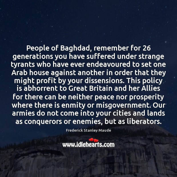 Image, People of Baghdad, remember for 26 generations you have suffered under strange tyrants
