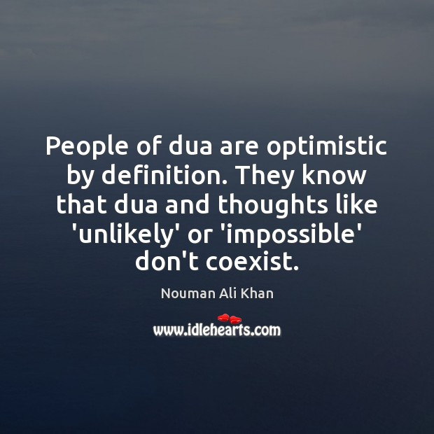 Image, People of dua are optimistic by definition. They know that dua and
