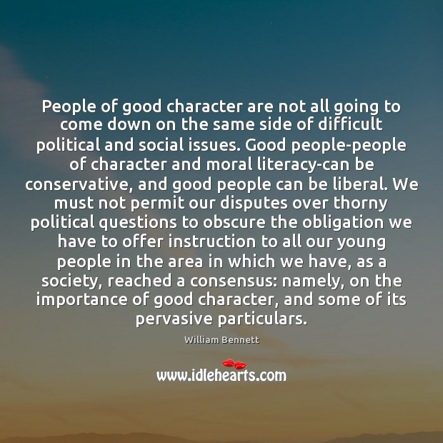 People of good character are not all going to come down on Good Character Quotes Image