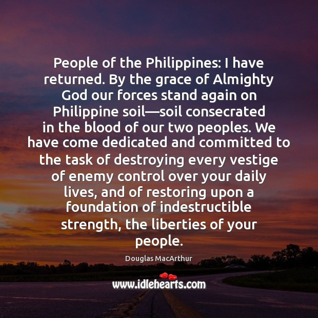 People of the Philippines: I have returned. By the grace of Almighty Image