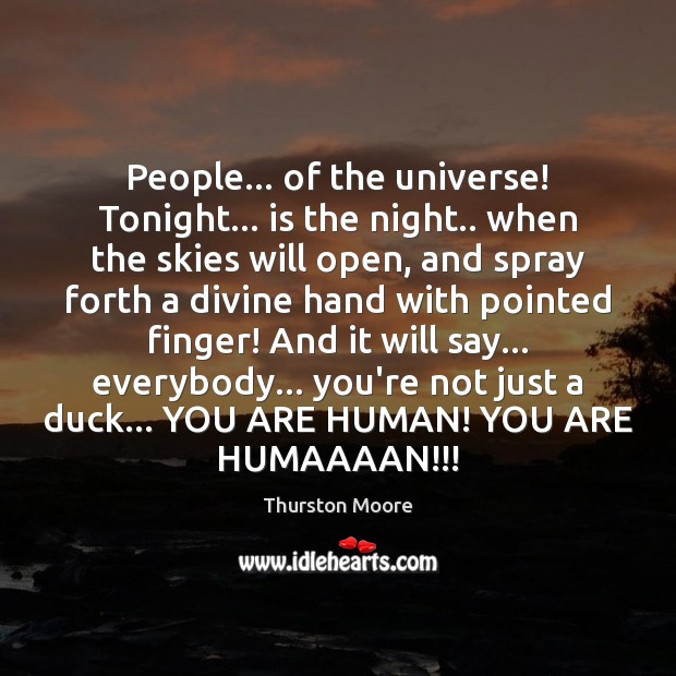 Image, People… of the universe! Tonight… is the night.. when the skies will