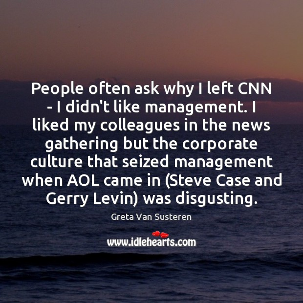 Image, People often ask why I left CNN – I didn't like management.