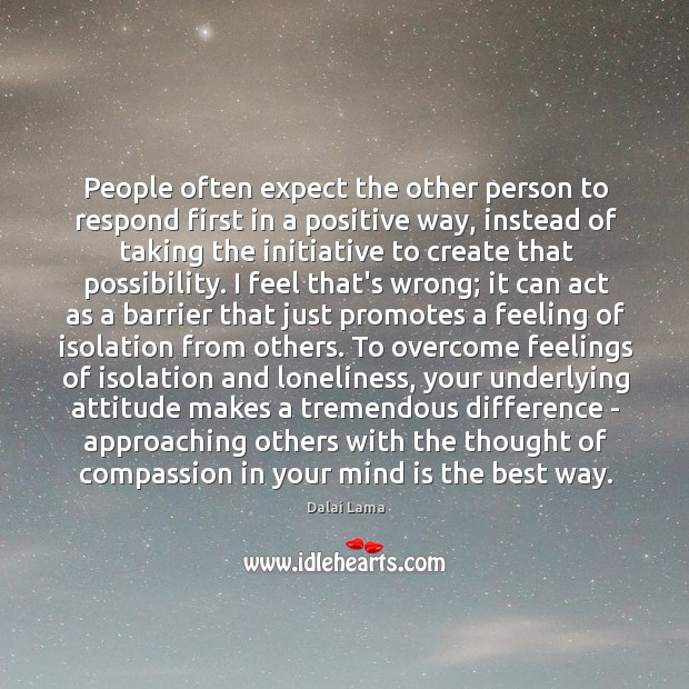 People often expect the other person to respond first in a positive Image