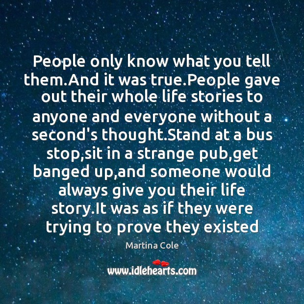 People only know what you tell them.And it was true.People Image