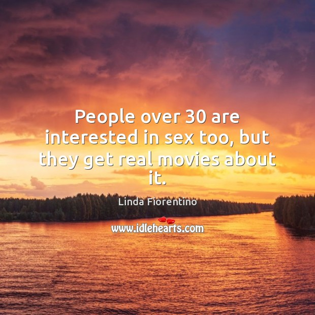 Image, People over 30 are interested in sex too, but they get real movies about it.