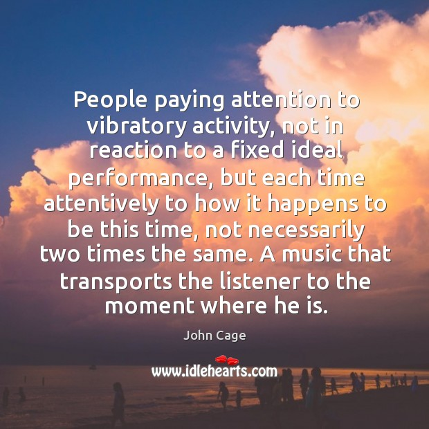 Image, People paying attention to vibratory activity, not in reaction to a fixed
