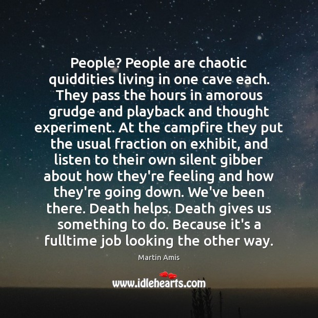 People? People are chaotic quiddities living in one cave each. They pass Grudge Quotes Image