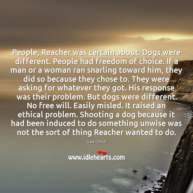 People, Reacher was certain about. Dogs were different. People had freedom of Image