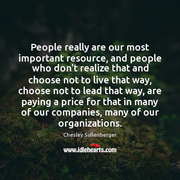 People really are our most important resource, and people who don't realize Image