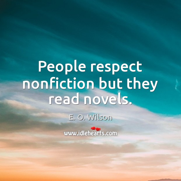 Image, People respect nonfiction but they read novels.