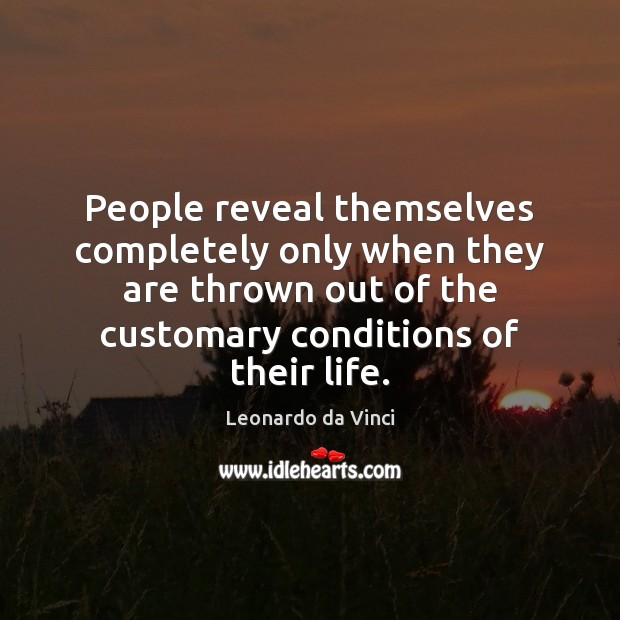 Image, People reveal themselves completely only when they are thrown out of the