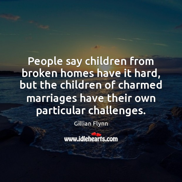 People say children from broken homes have it hard, but the children Image