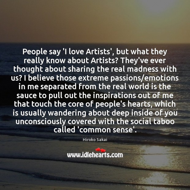 People say 'I love Artists', but what they really know about Artists? Image