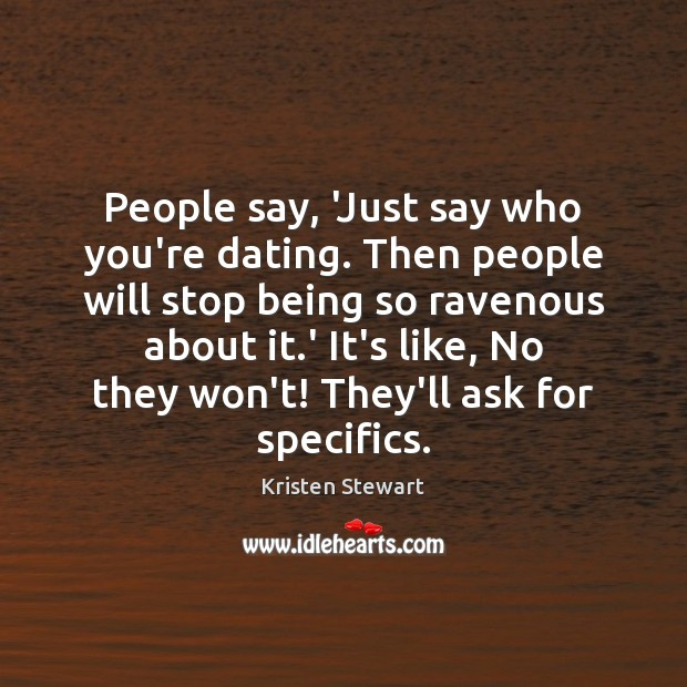 Image, People say, 'Just say who you're dating. Then people will stop being