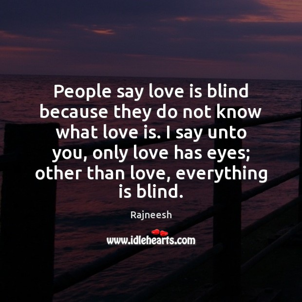 Image, People say love is blind because they do not know what love