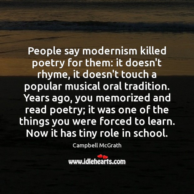 Image, People say modernism killed poetry for them: it doesn't rhyme, it doesn't