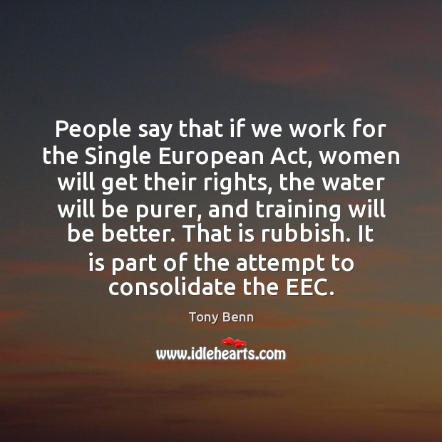 People say that if we work for the Single European Act, women Image