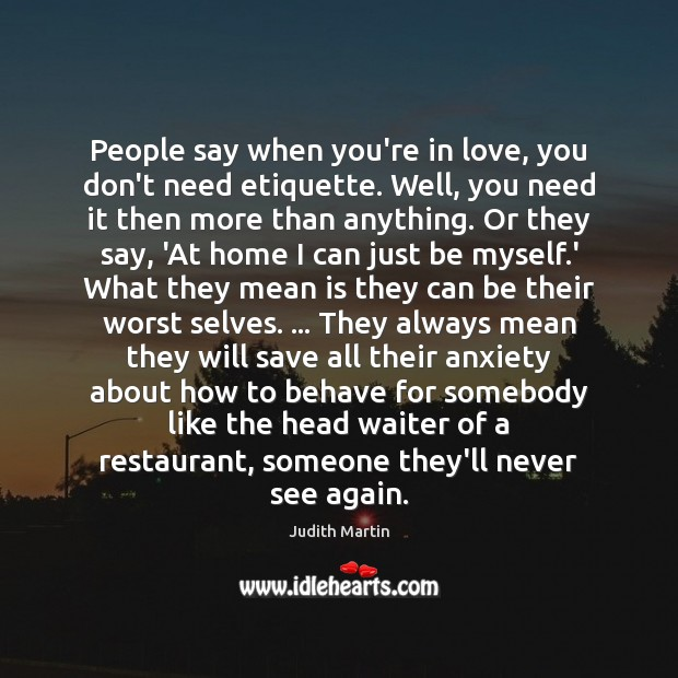 People say when you're in love, you don't need etiquette. Well, you Image