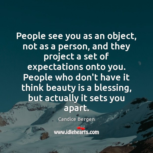 People see you as an object, not as a person, and they Candice Bergen Picture Quote