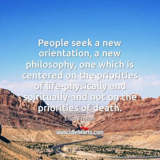 Image, People seek a new orientation, a new philosophy, one which is centered