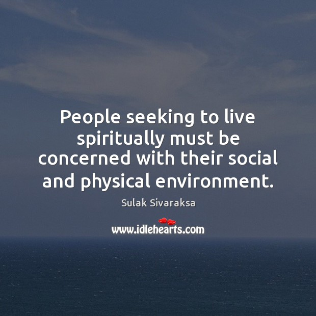 People seeking to live spiritually must be concerned with their social and Image