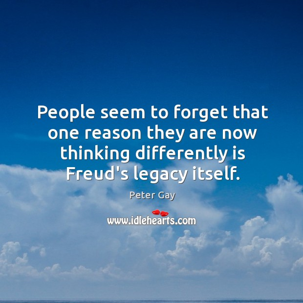 People seem to forget that one reason they are now thinking differently Image