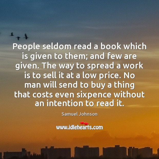 Image, People seldom read a book which is given to them; and few