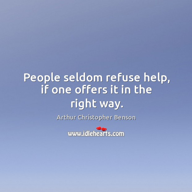 People seldom refuse help, if one offers it in the right way. Image