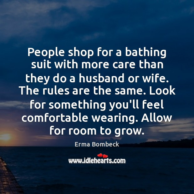 People shop for a bathing suit with more care than they do Erma Bombeck Picture Quote