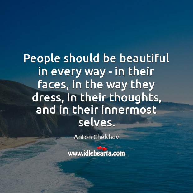 Image, People should be beautiful in every way – in their faces, in