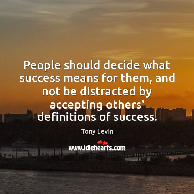 Image, People should decide what success means for them, and not be distracted