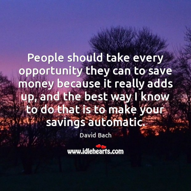 People should take every opportunity they can to save money because it Image