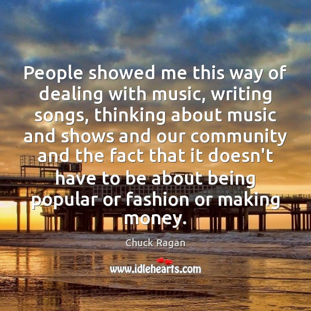 People showed me this way of dealing with music, writing songs, thinking Image