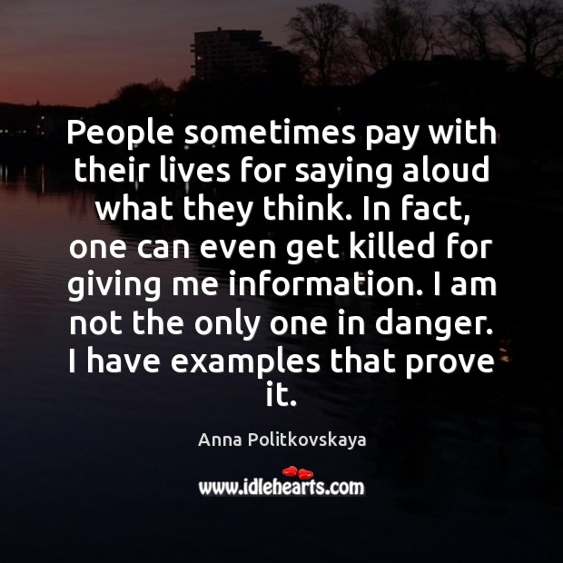 People sometimes pay with their lives for saying aloud what they think. Image
