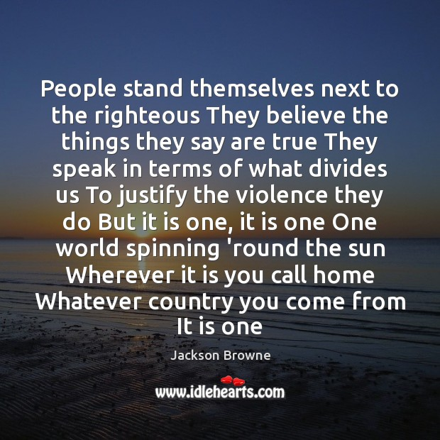 People stand themselves next to the righteous They believe the things they Image