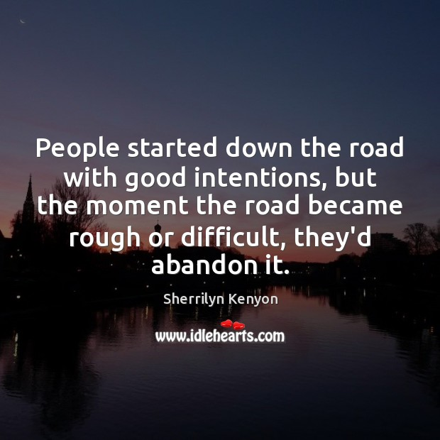 People started down the road with good intentions, but the moment the Image
