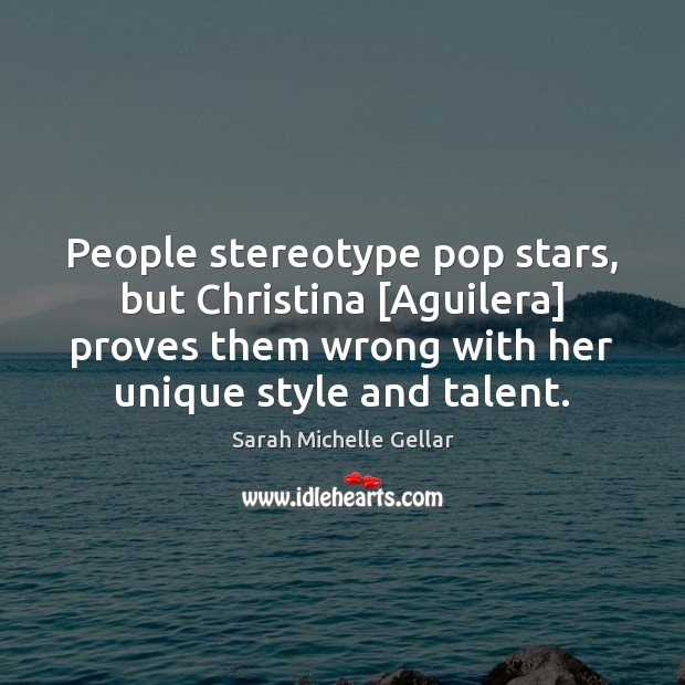 Image, People stereotype pop stars, but Christina [Aguilera] proves them wrong with her