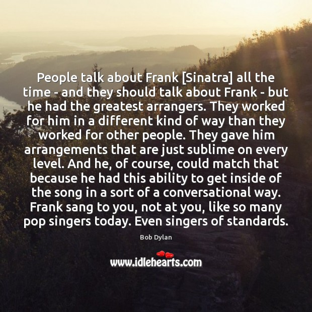 Image, People talk about Frank [Sinatra] all the time – and they should