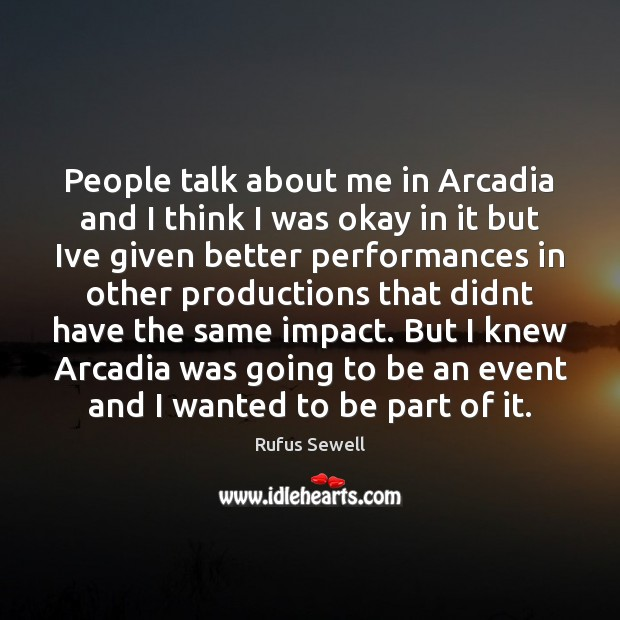 Image, People talk about me in Arcadia and I think I was okay