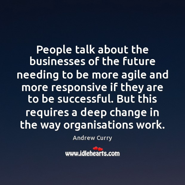 Image, People talk about the businesses of the future needing to be more