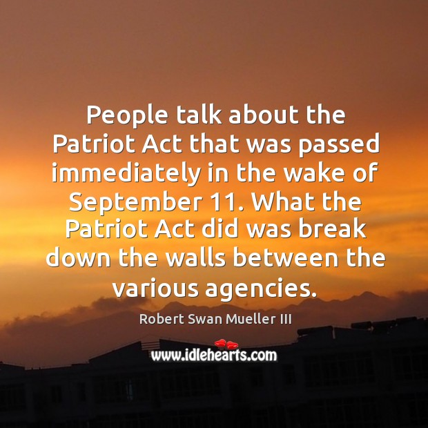 People talk about the patriot act that was passed immediately in the wake of september 11. What the patriot act Image