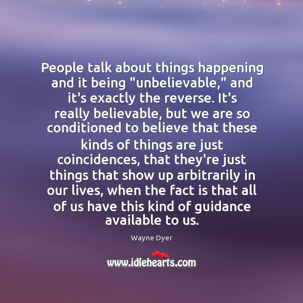 """People talk about things happening and it being """"unbelievable,"""" and it's exactly Image"""