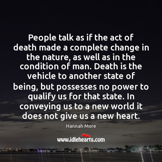 People talk as if the act of death made a complete change Image