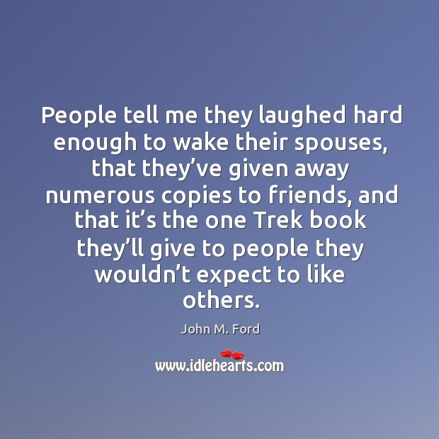 People tell me they laughed hard enough to wake their spouses, that they've given away numerous Image