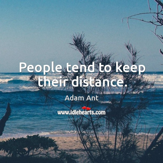People tend to keep their distance. Image