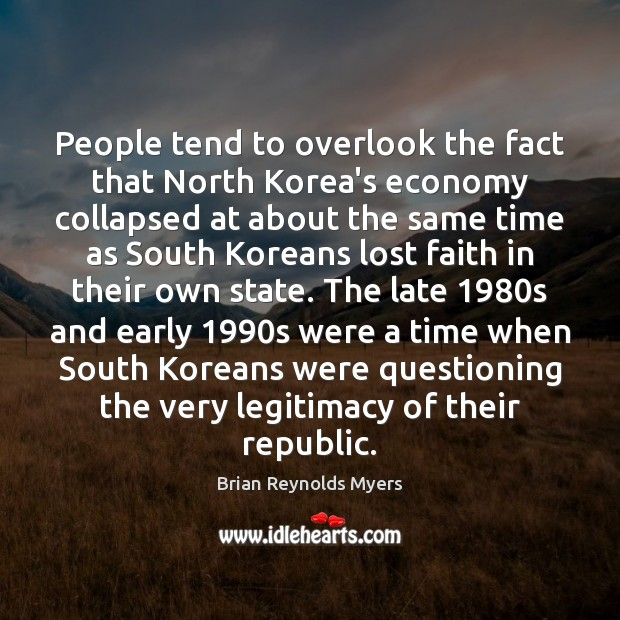 Image, People tend to overlook the fact that North Korea's economy collapsed at