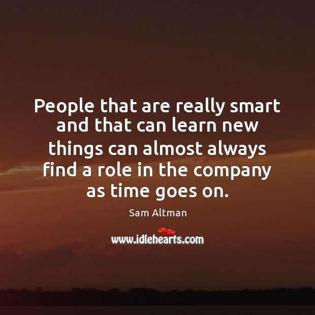 People that are really smart and that can learn new things can Image