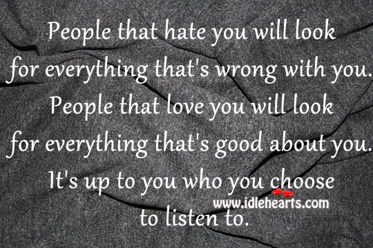 It's up to you who you choose to listen to. Image