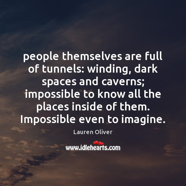 People themselves are full of tunnels: winding, dark spaces and caverns; impossible Image